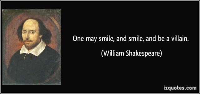 quote-one-may-smile-and-smile-and-be-a-villain-william-shakespeare-351240